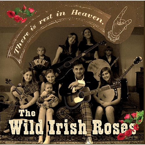 There Is Rest in Heaven de The Wild Irish Roses
