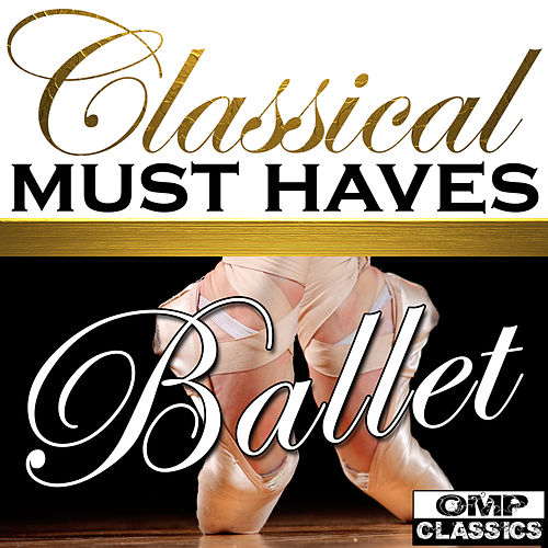 Classical Must Haves: Ballet von Various Artists