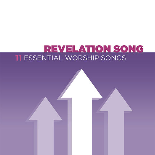 Revelation Songs - 11 Essential Worship Songs by Various Artists