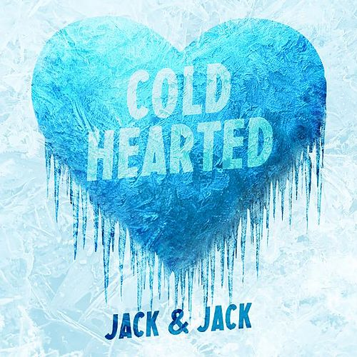 Cold Hearted de Jack & Jack