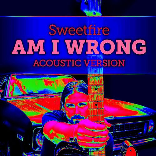 Am I Wrong (Acoustic Version) by Sweetfire
