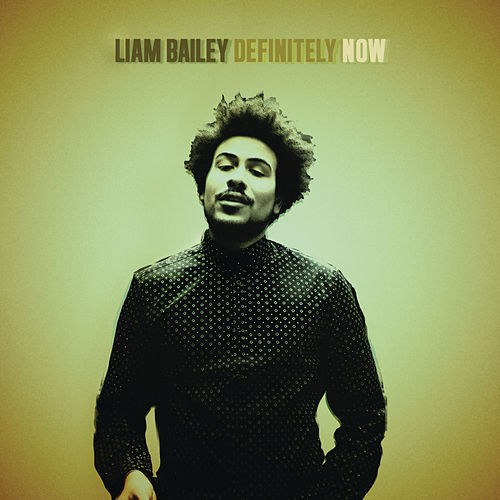 Definitely NOW by Liam Bailey