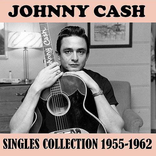 Singles Collection 1955-1962 de Johnny Cash