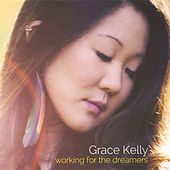 Working for the Dreamers by Grace Kelly