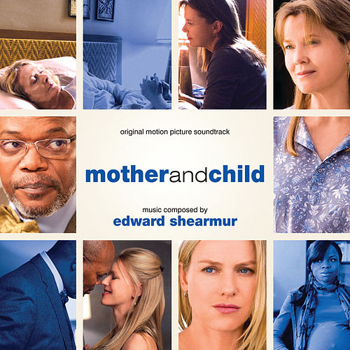 Mother And Child (Original Motion Picture Soundtrack) by Edward Shearmur