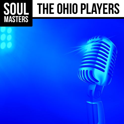 Soul Masters: The Ohio Players von Ohio Players