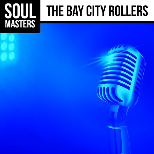 Soul Masters: The Bay City Rollers de Bay City Rollers