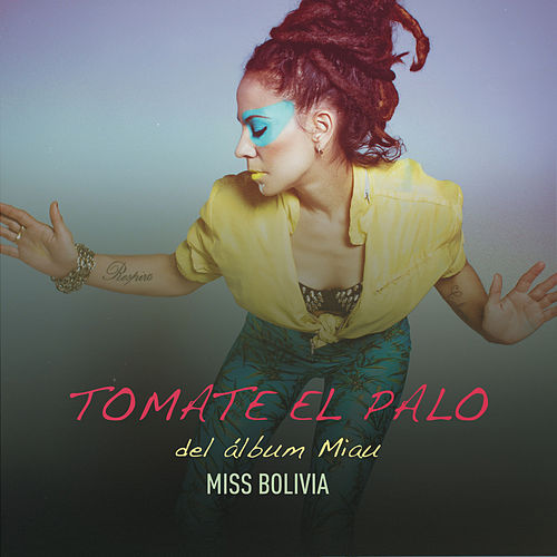 Tomate el Palo de Miss Bolivia