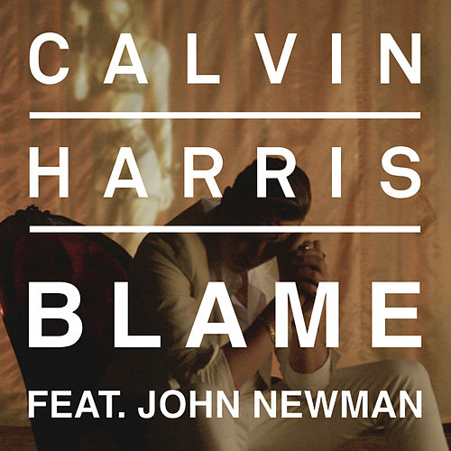 Blame by Calvin Harris