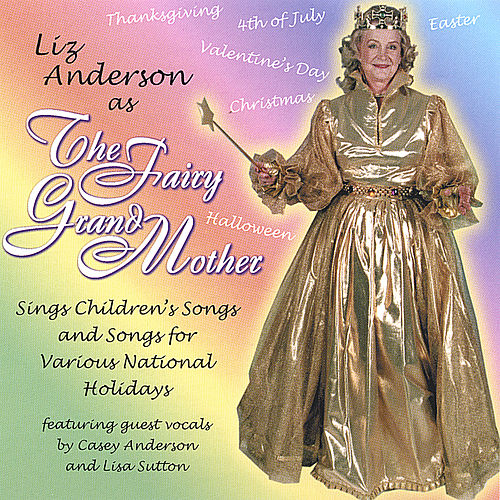 The Fairy Grandmother Sings Children's Songs for National Holidays de Liz Anderson