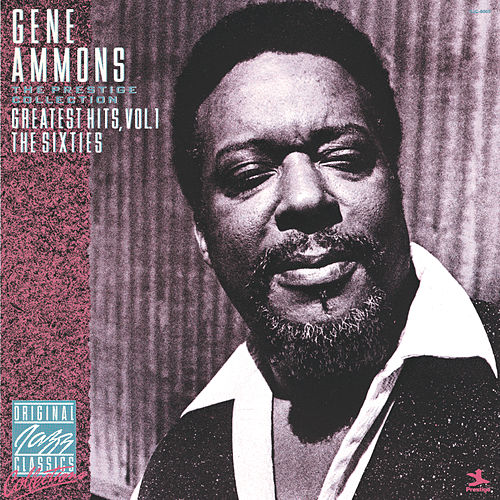 Greatest Hits, Vol. 1 - The Sixties by Gene Ammons
