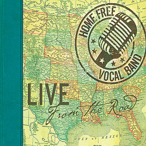 Live: from the Road von Home Free