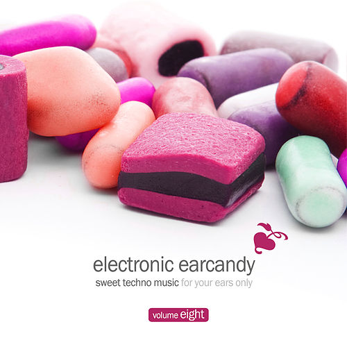 Electronic Earcandy, Vol. 8 by Various Artists