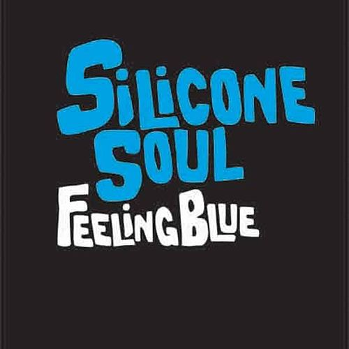 Feeling Blue by Silicone Soul