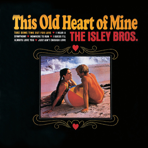This Old Heart Of Mine by The Isley Brothers