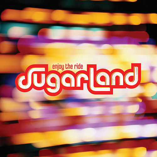 Enjoy The Ride de Sugarland