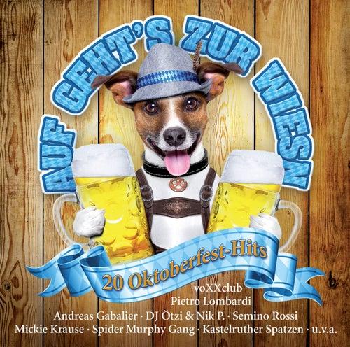 Auf geht's zur Wiesn - 20 Oktoberfest-Hits von Various Artists