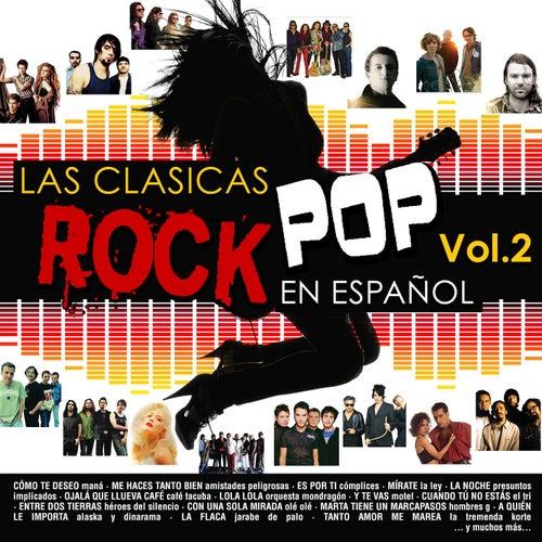 Las Clasicas del Rock Pop en Español Vol. 2 de Various Artists