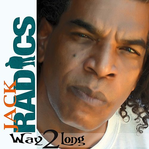 Way 2 Long by Jack Radics