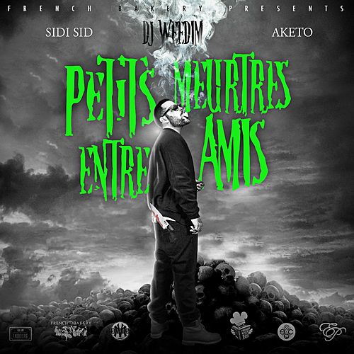 Petits meurtres entre amis (French Bakery Presents) de Dj Weedim