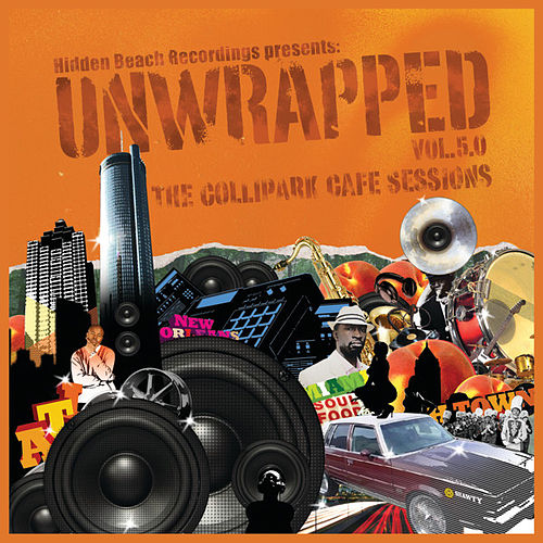 Hidden Beach Recordings Presents: Unwrapped, Vol. 5.0: The Collipark Cafe Sessions by Unwrapped