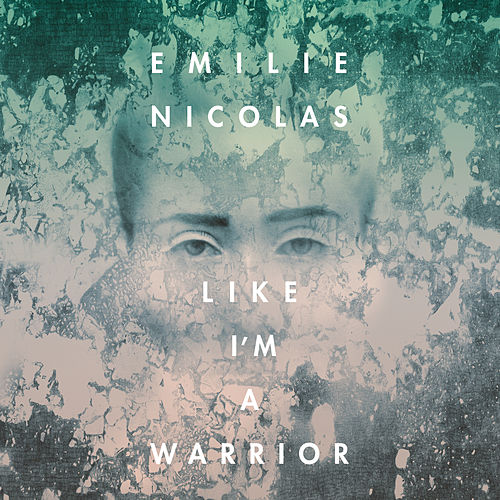 Like I´m A Warrior by Emilie Nicolas
