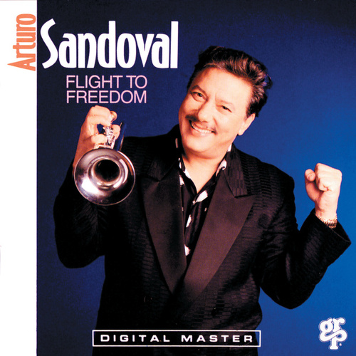 Flight To Freedom de Arturo Sandoval