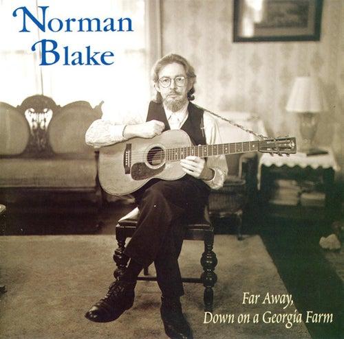 Far Away, Down on a Georgia Farm by Norman Blake