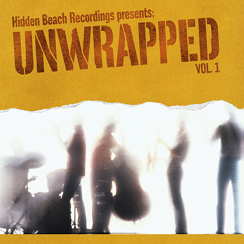 Hidden Beach Recordings Presents: Unwrapped, Vol. 1 by Unwrapped