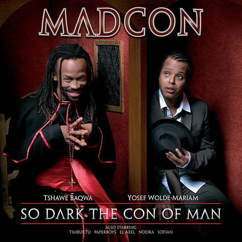 So Dark The Con Of Man by Madcon
