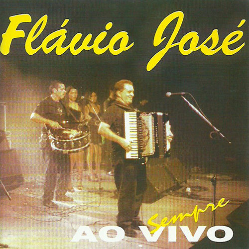 Ao Vivo Sempre de Flavio José
