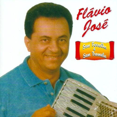 Sem Ferrolho e Sem Tramela von Flavio José