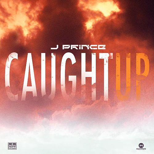 Caught Up by J. Prince
