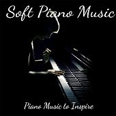 Piano Music to Inspire by Soft Piano Music