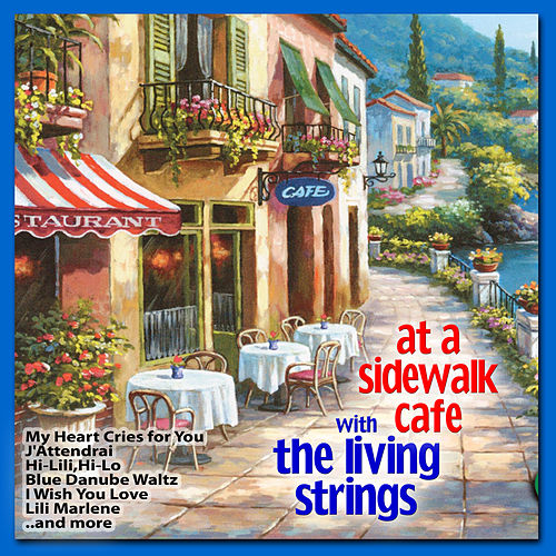 At a Sidewalk Café With The Living Strings by Living Strings