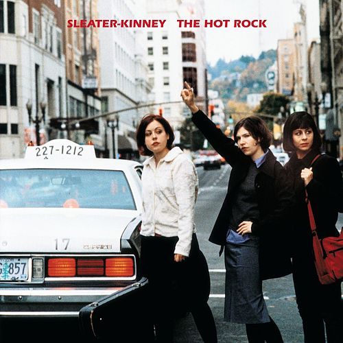 The Hot Rock (Remastered) by Sleater-Kinney
