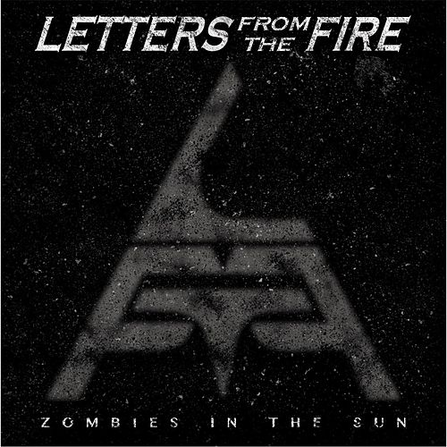 Zombies in the Sun by Letters from the Fire