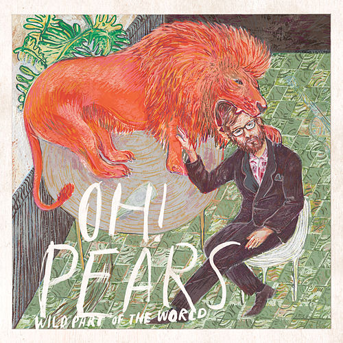 Wild Part of the World by Oh! Pears
