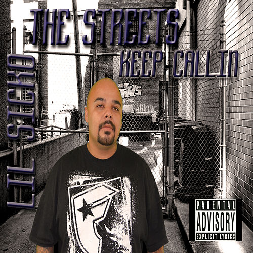The Streets Keep Callin' by Lil' Sicko
