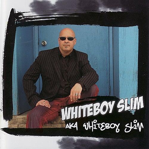 aka Whiteboy Slim by Whiteboy Slim