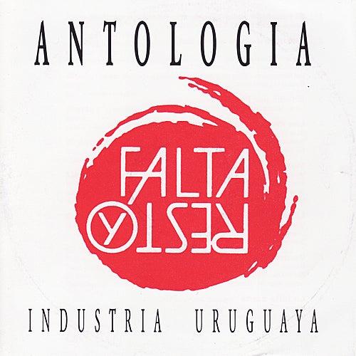 Industria Uruguaya - Antologia de Falta y Resto