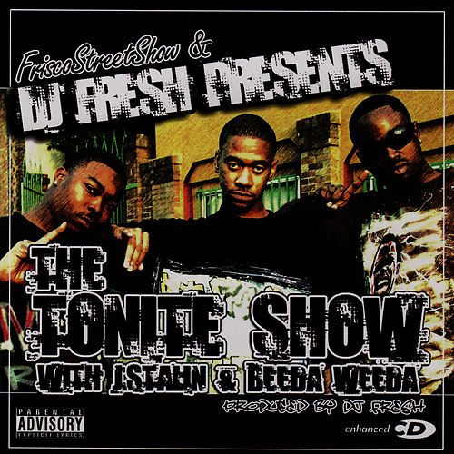 Dj Fresh Presents: The Tonite Show von Beeda Weeda