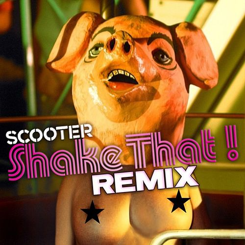 Shake That! (REMIX EDITION) by Scooter