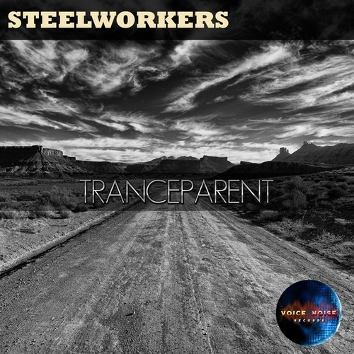 Tranceparent by Steelworkers