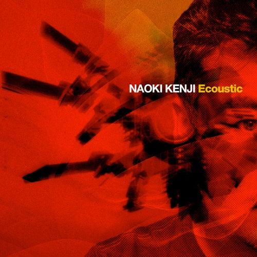 Ecoustic by Naoki Kenji