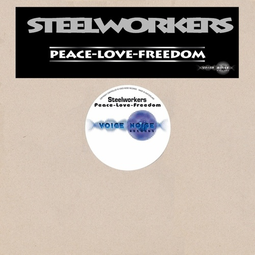 Tribute to Streetparade 2001 (Peace-Love-Freedom) by Steelworkers