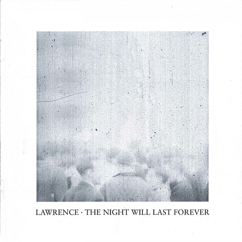 The Night Will Last Forever de Lawrence