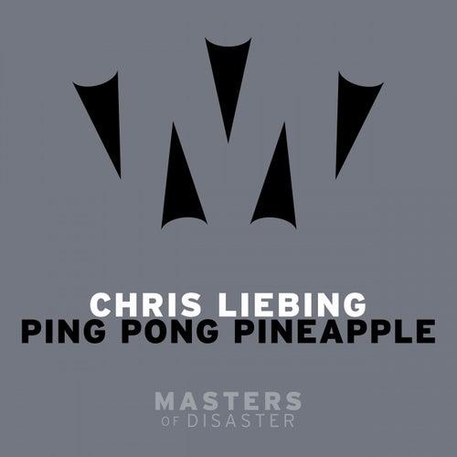 Ping Pong Pineapple Rmx by Chris Liebing