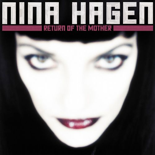 Return Of The Mother von Nina Hagen