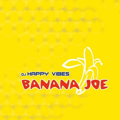 Banana Joe (Radio) by Dj Happy Vibes : Napster